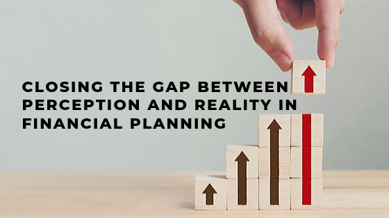 closing_the_gap_between_perception_and_reality_in_financial_planning_cover_photo_1_